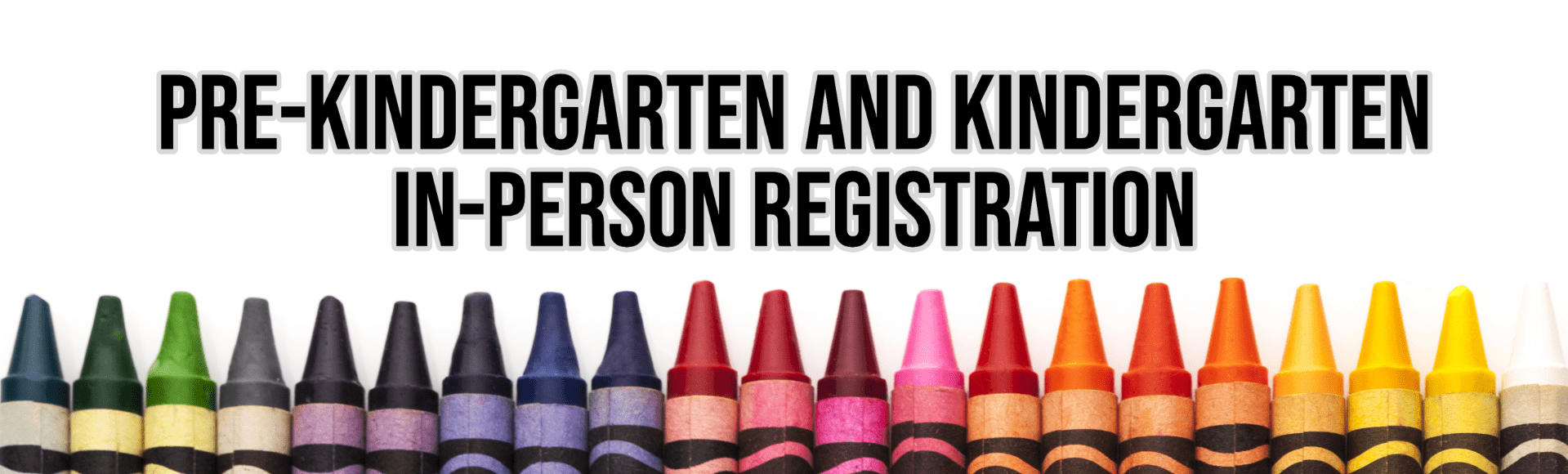 In-person Pre-K and Kindergarten Registration