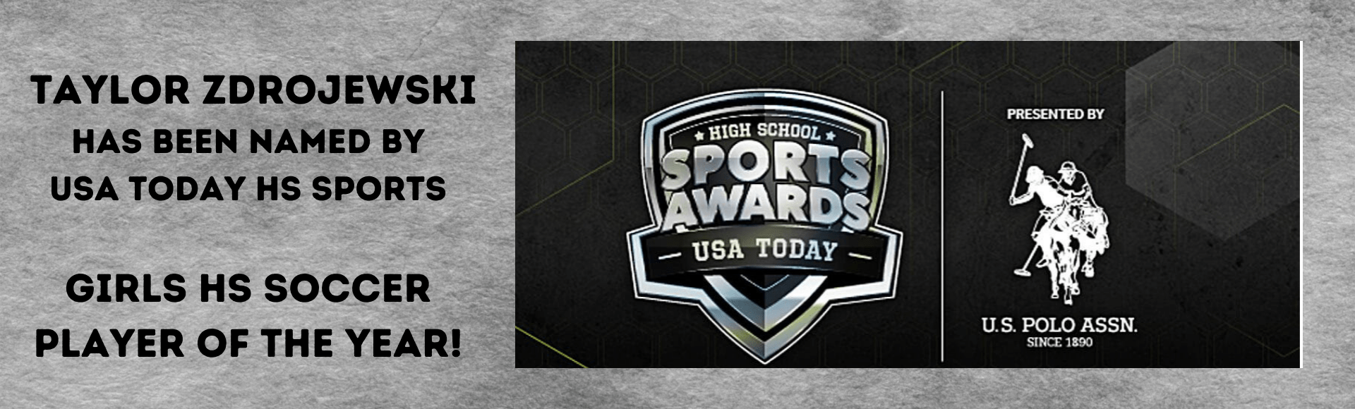 US TODAY SELECTS TAYLOR ZDROJEWSKI ~ GIRLS HIGH SCHOOL SOCCER PLAYER OF THE YEAR!